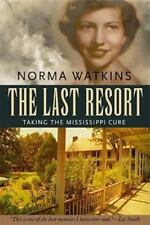 The Last Resort: Taking the Mississippi Cure (Willie Morris Books in-ExLibrary