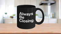Always Be Closing Mug Black Coffee Cup Sold Realtor Movie Quote Broker Trader
