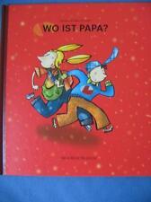 Wo ist Papa ? Kinderbuch Wegenast & Baltscheit