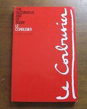 LE CORBUSIER - The Decorative Art of Today - 1st 1987 MIT press - architecture