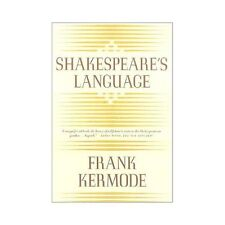 Shakespeare's Language: By Frank Kermode