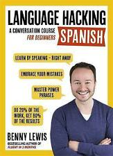 Language Hacking Spanish (Learn How to Speak Spanish - Right Away): A Conversation Course for Beginners by Benny Lewis (Mixed media product, 2016)