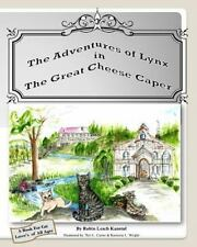 The Adventures of Lynx in the Great Cheese Caper by Robin Kanstul (2013,...