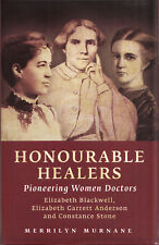 Honourable Healers Pioneering Women Doctors by Merrilyn Murnane Hardcover/DJ