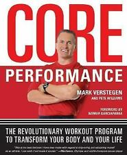 The Core Performance: The Revolutionary Workout Program to Transform Your Body &