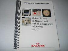 Select Topics in Canine and Feline Emergency Medicine Handbook Veterinary Vol. 1
