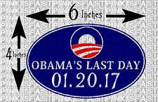 Obama's Last Day Decal 01.20.17 Anti Obama funny 6 x 4 Sticker Political Car