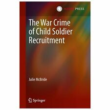 The War Crime of Child Soldier Recruitment by Julie McBride (2013, Hardcover)