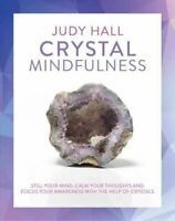Crystal Mindfulness by Judy Hall 9781780289731 | Brand New | Free UK Shipping