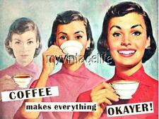 "Coffee makes everything OKAYER 2"" x 3"" Fridge MAGNET VINTAGE ART FUNNY HUMOR"