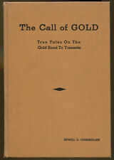 The Call of Gold: True Tales on the Gold Road to Yosemite-First Edition-1936