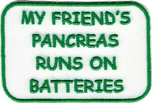 Green Type 1 Diabetes My Friend's Pancreas Runs on Batteries Fundraising Patch