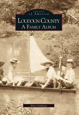 Loudoun County:: A Family Album (Images of America)