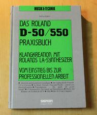 DAS ROLAND D-50 / D-550 PRAXISBUCH | Klangkreation mit Rolands LA-Synthesizer