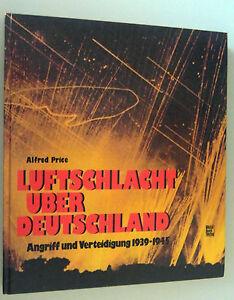 Luftschlacht über Deutschland -Angriff und Verteidigung 1939-1945 / A.Price