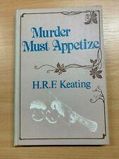 "1981 H R F KEATING ""MURDER MUST APPETIZE"" FICTION ILLUSTRATED HARDBACK BOOK"