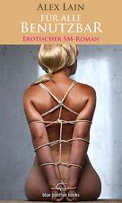 Für alle Benutzbar | Erotischer Roman von Alex Lain | blue panther books