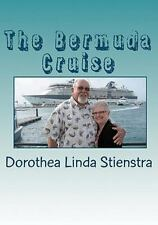 The Bermuda Cruise : Linda's Journal Journal of Her Husband's 70th Birthday...