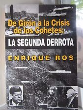 AUTHOR SIGNED - De Giron a la Crisis de los Cohetes : La Segun... by Enrique Ros