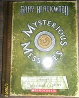 Mysterious Messages - History of Codes and Ciphers by Gary Blackwo