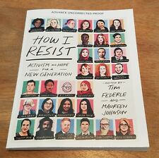 How I Resist: Activism & Hope for a New Generation ARC Maureen Johnson & Federle