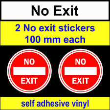 2x No Exit Stickers 100mm each, self adhesive vinyl, Signs exit decals
