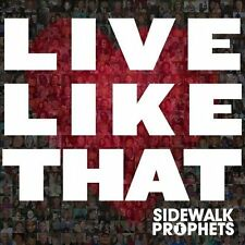 Live Like That - Sidewalk Prophets (CD, 2012, Fervent Records) - FREE SHIPPING
