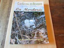 La Mordorée n°259  (organe officiel du club national des bécassiers).chasse.