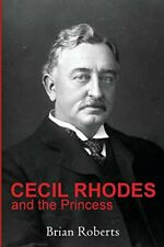 Cecil Rhodes and the Princess. Roberts, Brian 9781786080127 Free Shipping.#