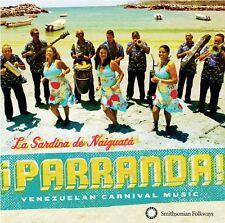 Parranda! Venezuelan Carnival Music by La Sardina De Naiguata CD, Jun-2012