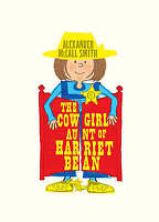 McCall Smith, Alexander, The Cowgirl Aunt of Harriet Bean, Very Good Book