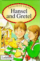 Hansel and Gretel (Ladybird Favourite Tales), Grimm, Wilhelm, Daly, Audrey, Grim