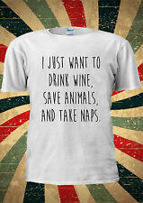 I Just Want To Drink Wine Save Animals Na T-shirt Vest Top Men Women Unisex 1918