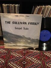 The SULLIVAN FAMILY LP Gospel Train PRIVATE XIAN HILLBILLY BLUEGRASS GOSPEL Hear