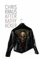 After Kathy Acker: A Literary Biography (Hardback or Cased Book)