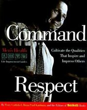 COMMAND RESPECT (MEN'S HEALTH LIFE IMPROVEMENT GUIDES) By Brian Paul Mint