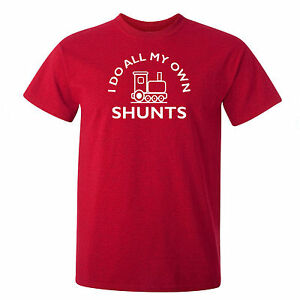 I DO ALL MY OWN SHUNTS-STEAM-TRAIN-MODEL RAILWAY-FUNNY-RED COTTON T-SHIRT