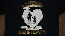 Never Underestimate a Daughter who Has a Dad in Heaven - T-shirt