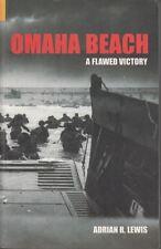 Omaha Beach: A Flawed Victory : Adrian R. Lewis