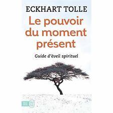 Le pouvoir du moment présent — Eckhart Tolle Guide d'Éveil Spirituel