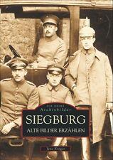 Siegburg NRW Alte Bilder erzählen Stadt Geschichte Bildband Buch Archivbilder AK
