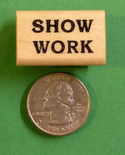 Show Work - Teacher's Wood Mounted Rubber Stamp