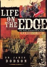 Life on the Edge : The Next Generation's Guide to a Meaningful Future by James C