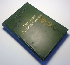 The Amateur's Flower Garden, Formation And Management Of The Flower Garden, 1901
