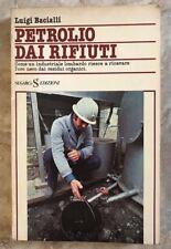 LUIGI BACIALLI - PETROLIO DAI RIFIUTI - 1979 SUGARCO (CX)