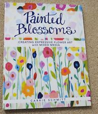 ART INSTRUCTION Painted Blossoms Creating Expressive Flower Art with Mixed Media