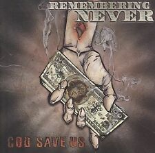 Remembering Never - GOD SAVE US CD [2006] -  NM
