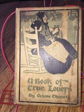 A Book of True Lovers by Thanet, Octave /aka Alice French [Hardcover] 1897