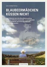 Blaubeermädchen küssen nicht - Erinnerungen eines aus Schlesien Stammenden