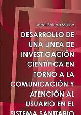 Desarrollo de una Linea de Investigacion Cientifica en Torno a la...